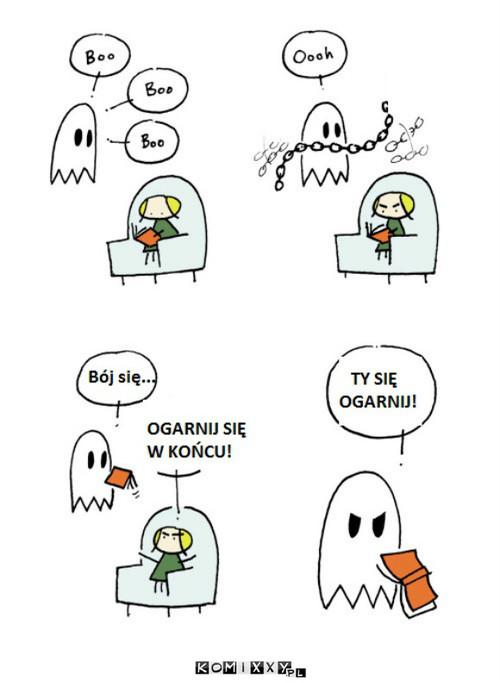 Bój się! –