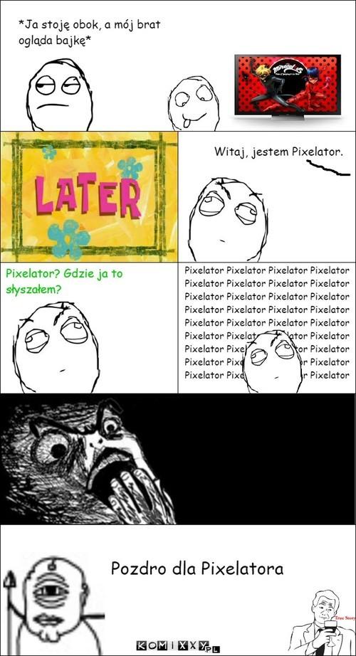 Pixelator... –