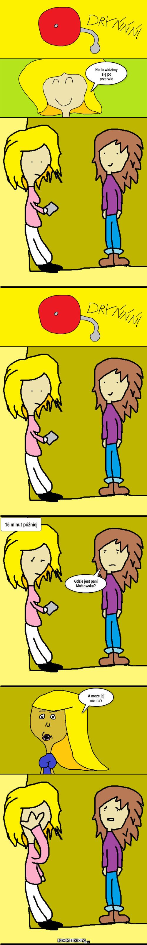 Nastolatki #11 – No to widzimy się po przerwie 15 minut później Gdzie jest pani Małkowska? A może jej nie ma?